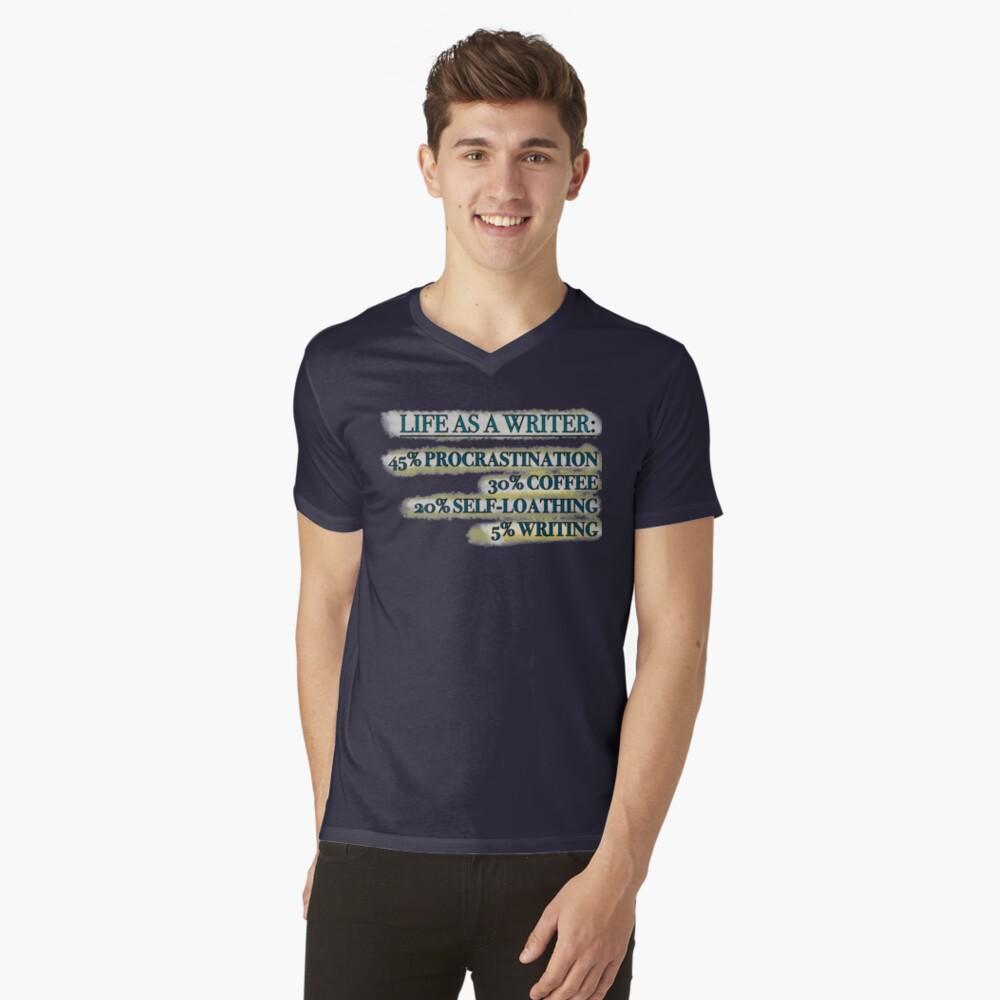 life as a writer V-Neck T-Shirt