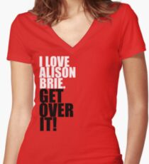 I love Alison Brie. Get over it! Women's Fitted V-Neck T-Shirt