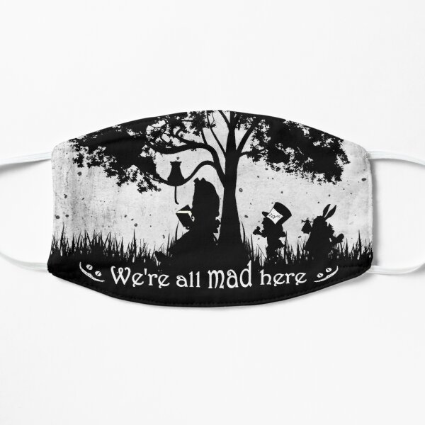 We're All Mad Here Flat Mask