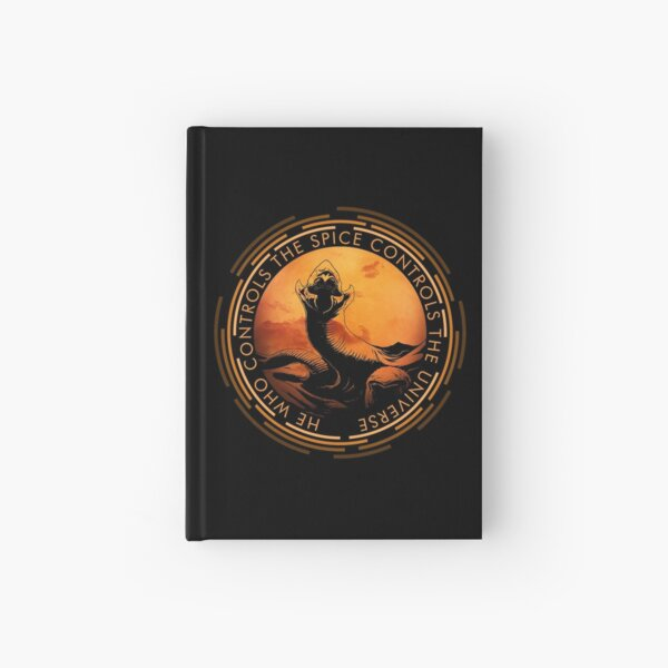 He who controls the Spice controls the Universe Hardcover Journal