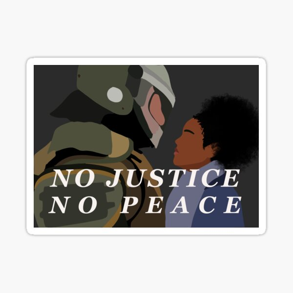 Copy of NO JUSTICE NO PEACE (gray) Sticker