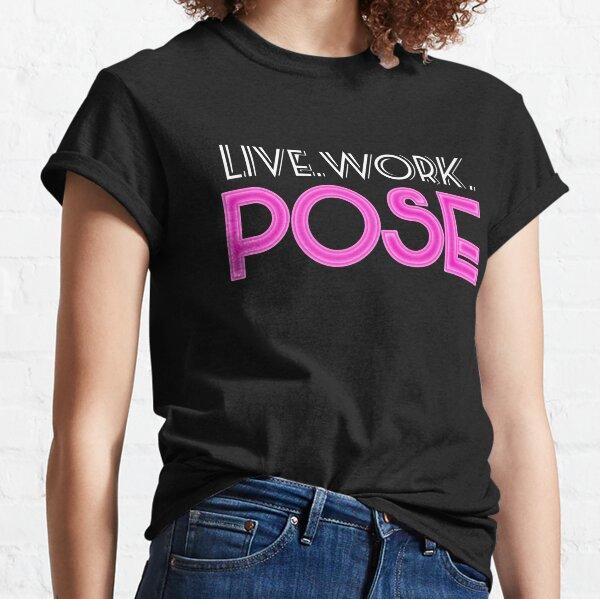Live. Work. Pose. Classic T-Shirt