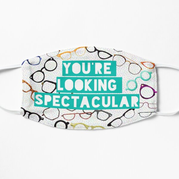 You're looking spectacular!  Flat Mask
