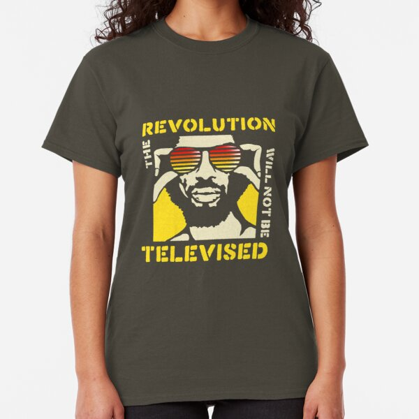 GIL SCOTT-HERON THE REVOLUTION WILL NOT BE TELEVISED Classic T-Shirt