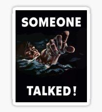 Someone Talked - WW2 Propaganda Sticker
