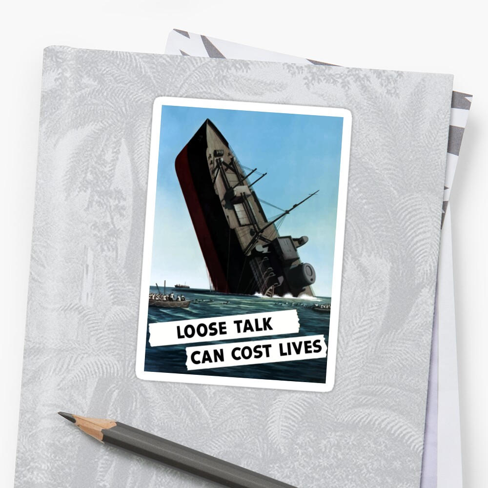 Loose Talk Can Cost Lives  by warishellstore