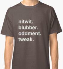 nitwit/blubber/oddment/tweak Classic T-Shirt
