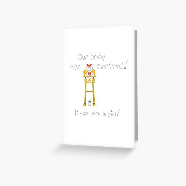 Our Baby Has Arrived! It Was Born a Girl! Greeting Card