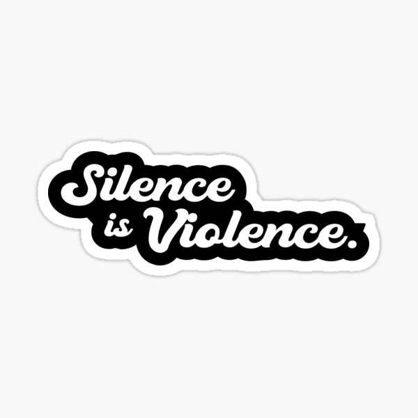 BLM Silence is Violence Sticker (All Proceeds go to My Block, My Hood, My City) Sticker