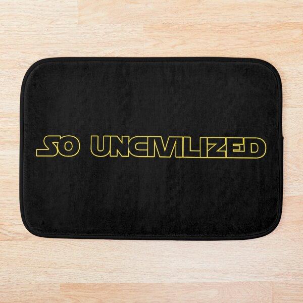 So Uncivilized  Bath Mat
