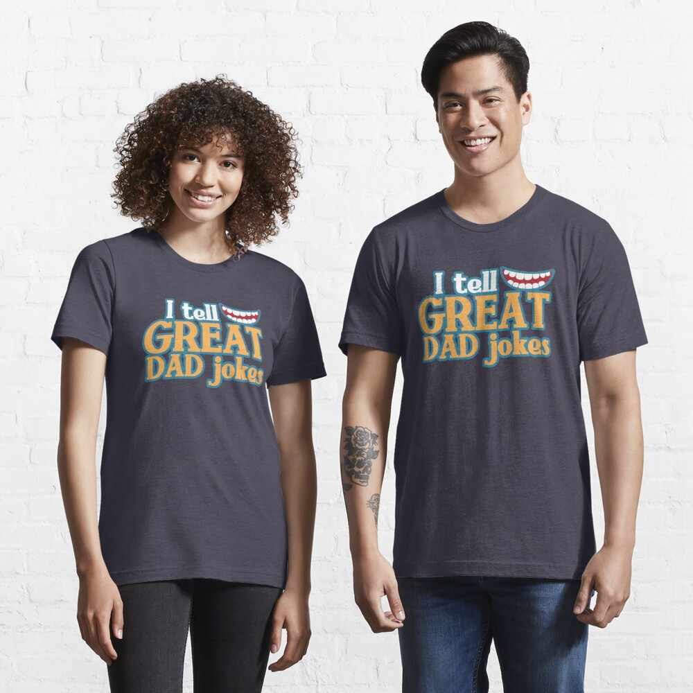 I tell great DAD Jokes! with funny smile Essential T-Shirt