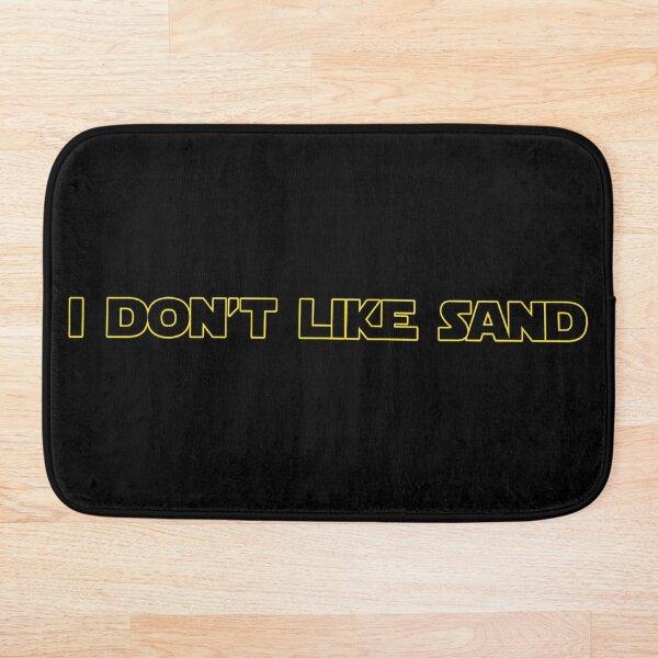 I Don't Like Sand Bath Mat