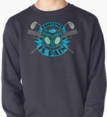 Existence Is Pain Pullover
