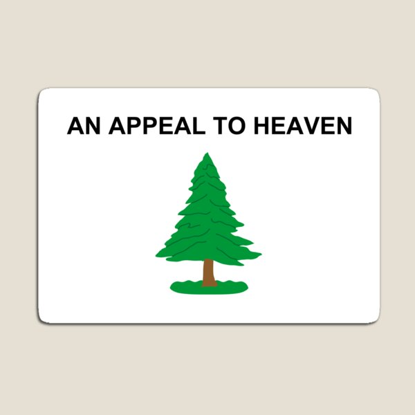 An Appeal to Heaven Flag The PineTree Flag Magnet