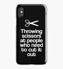 Throwing Scissors At People Who Need To Cut It Out iPhone Case/Skin