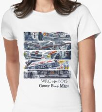 WRC is for boys, Group B was for men Womens Fitted T-Shirt