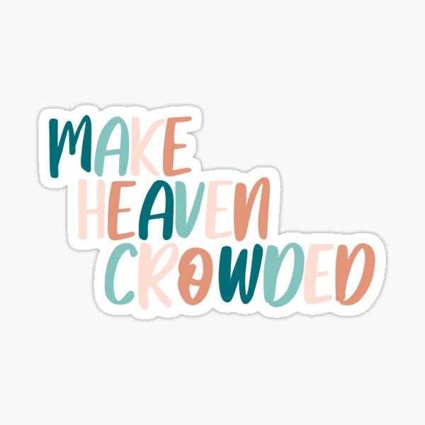 Hacer el cielo lleno de gente, cielo, cristiano, pegatinas cristianas Pegatina