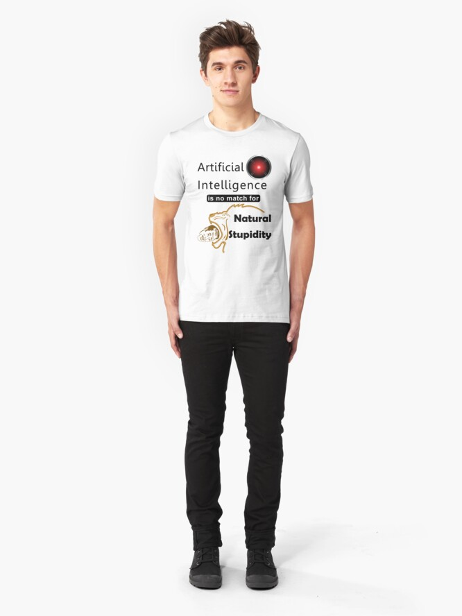 Alternate view of Artificial Intelligence vs. Natural Stupidity Slim Fit T-Shirt