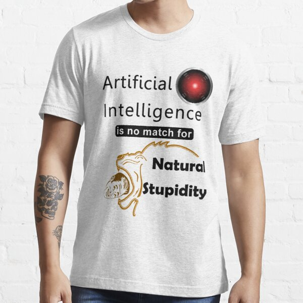 Artificial Intelligence vs. Natural Stupidity Essential T-Shirt