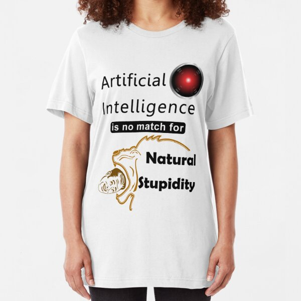 Artificial Intelligence vs. Natural Stupidity Slim Fit T-Shirt