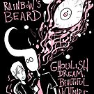 "The Rainbow's Beard - ""Ghoulish Dream, Beautiful Nightmare"" by deafmrecords"