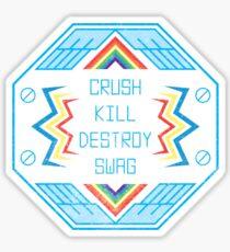 Crush Kill Destroy Swag Sticker
