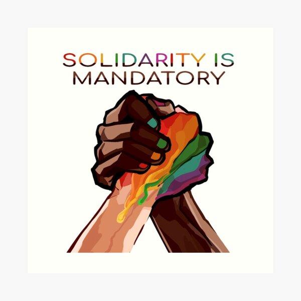 """""""Solidarity is Mandatory"""" black lives matter artwork Art Print"""