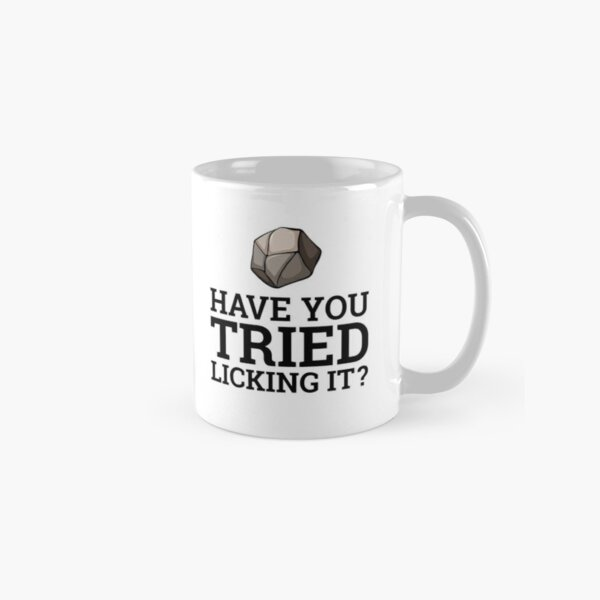 Have You Tried Licking It? Funny Geology Gift for Rockhound Classic Mug