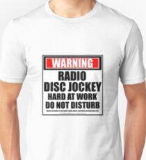 Warning Radio Disc Jockey Hard At Work Do Not Disturb Unisex T-Shirt