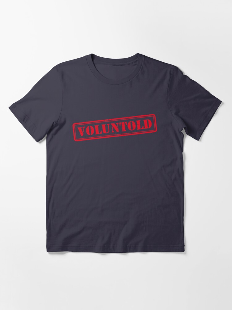Alternate view of Funny Military Phrase Voluntold Stamp Distressed Shirt Gear Essential T-Shirt