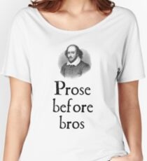 Prose before bros Women's Relaxed Fit T-Shirt