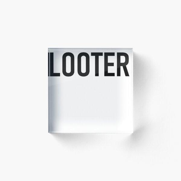Looter Tee Acrylic Block