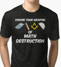 Choose Your Weapon of Math Destruction Tri-blend T-Shirt