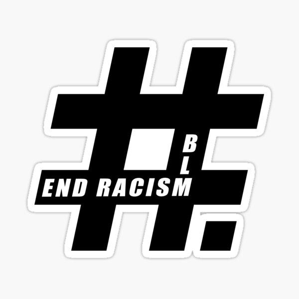 End racism, Black Lives Matter Sticker