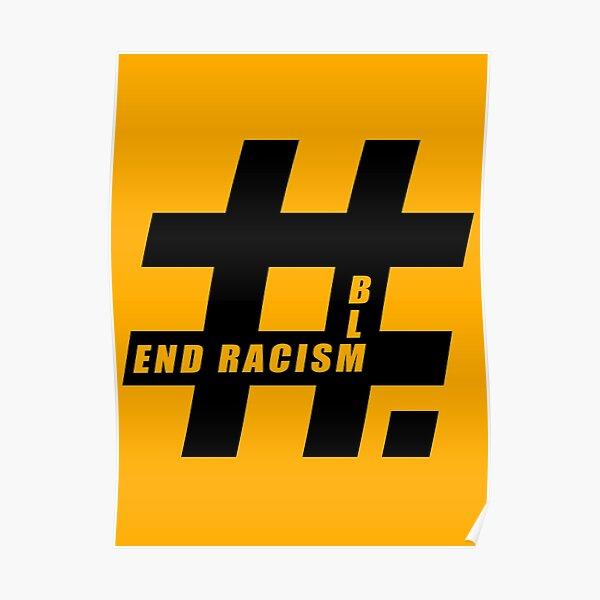 End racism, Black Lives Matter Poster
