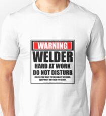 Warning Welder Hard At Work Do Not Disturb Unisex T-Shirt