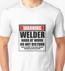Warning Welder Hard At Work Do Not Disturb T-Shirt