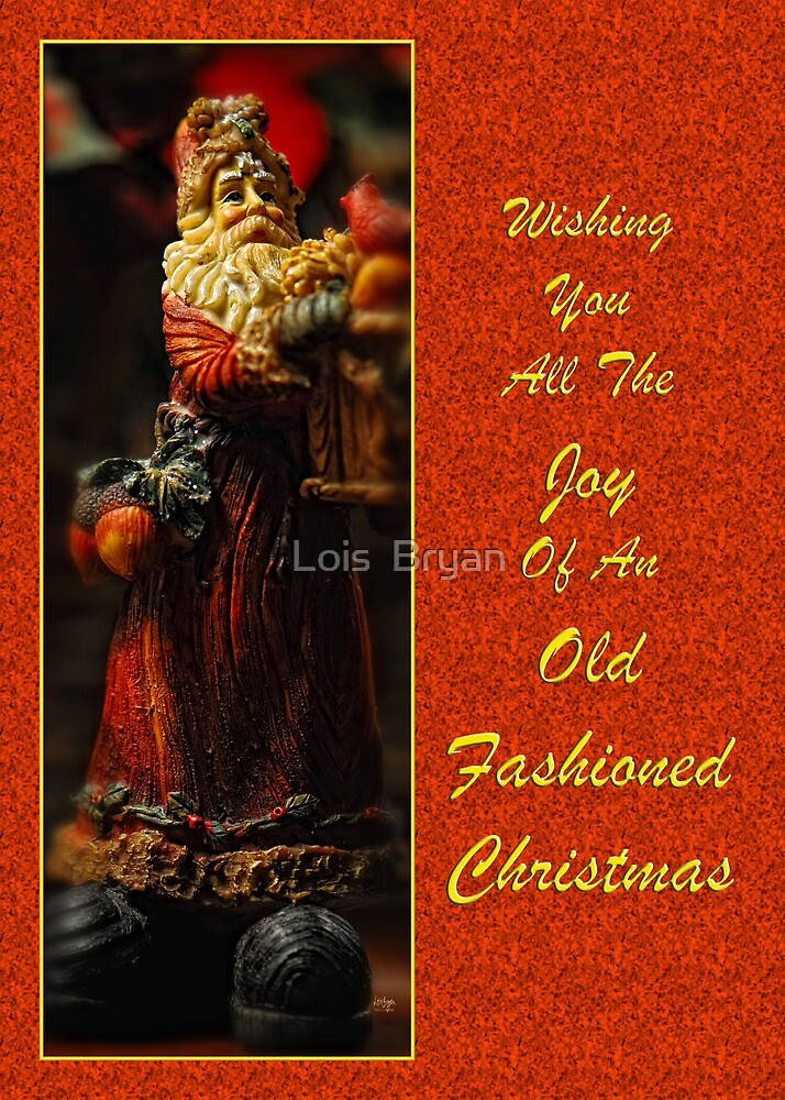 Old Fashioned Santa Christmas Card by Lois  Bryan