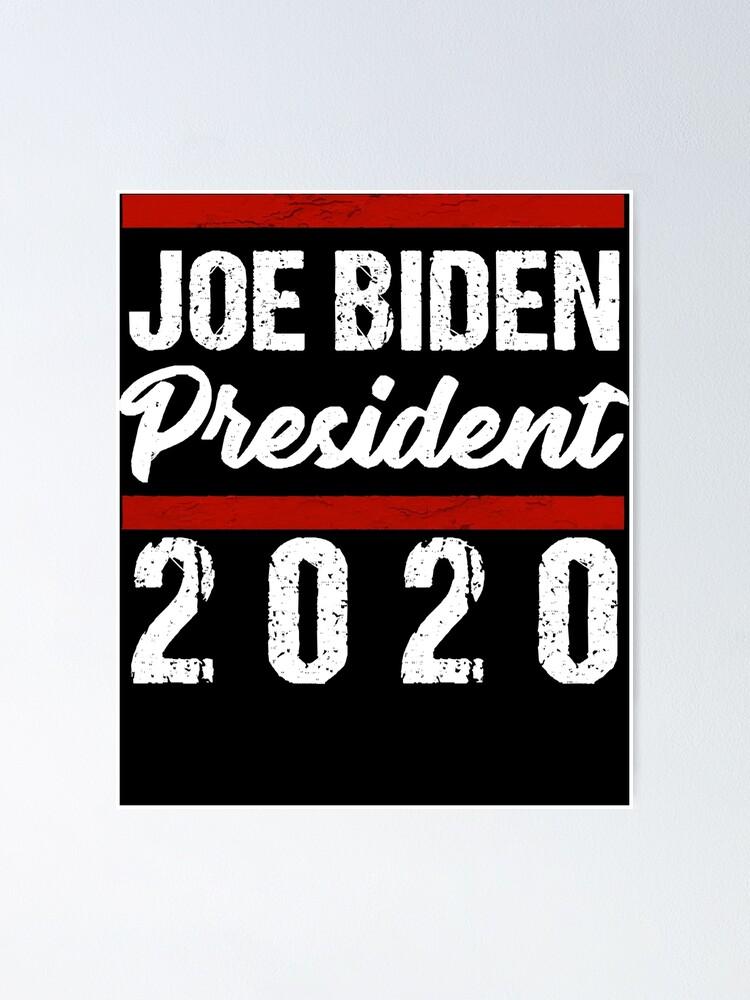 Biden 2020 Joe Biden For President 46th President Biden For 2020 Poster By Ewoutdecraene Redbubble