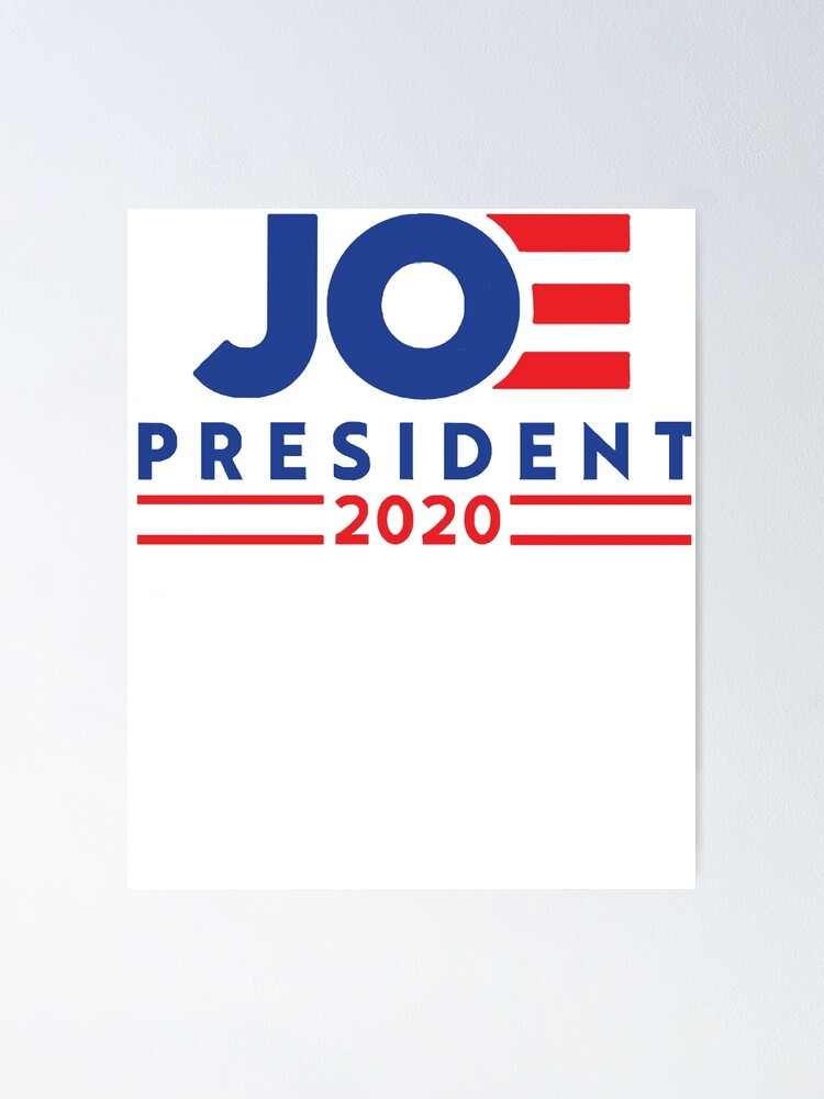 Joe Biden 2020 Joe Biden Joe Biden For President Vote 2020 Vote For Joe Biden Poster By Yasemindemeyere Redbubble