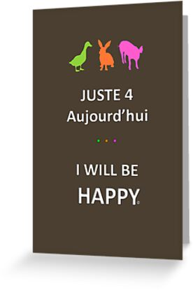 Juste4Aujourd'hui ... I will be Happy by DRPupfront