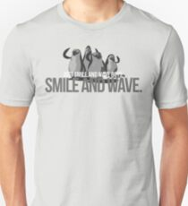 Just Smile and wave Unisex T-Shirt