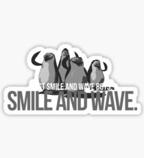 Just Smile and wave Sticker
