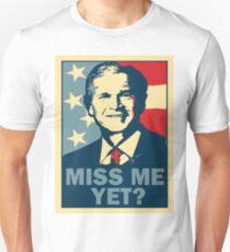 George W Bush Miss Me Yet T-Shirt