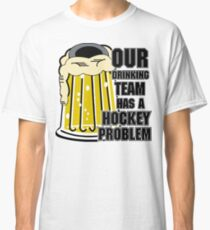 Hockey Drinking Team Classic T-Shirt