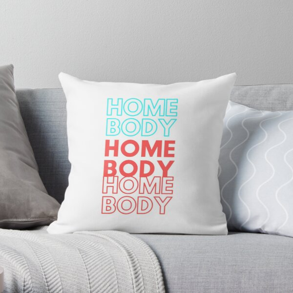 Home Body - Stay Home - Social distancing - Stayhome Throw Pillow
