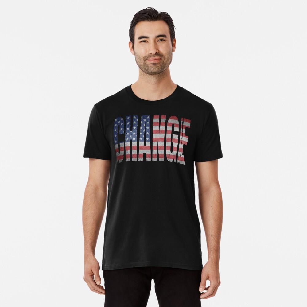 Change (America Needs To Change) Premium T-Shirt