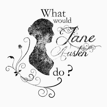What would Jane Austen do ? (vintage) by shyimg
