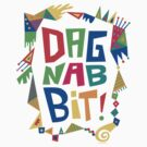Dagnabbit by Andi Bird
