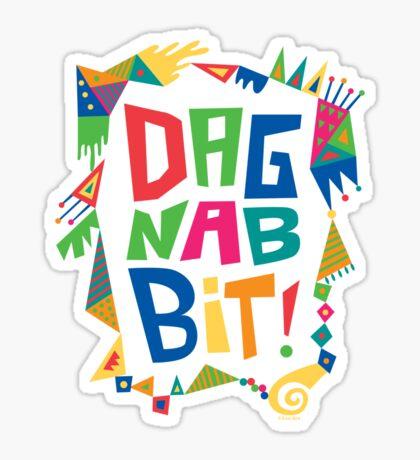 Dagnabbit Sticker